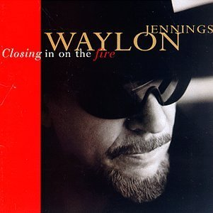 Jennings Waylon Closing In On The Fire