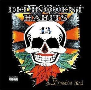 Delinquent Habits Freedom Band Explicit Version
