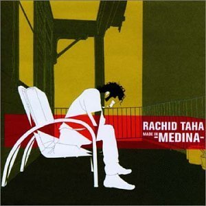 Rachid Taha Made In Medina