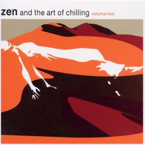 Zen & The Art Of Chilling Vol. 2 Zen & The Art Of Chilli Digipak Zen & The Art Of Chilling
