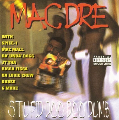 Mac Dre Stupid Doo Doo Dumb