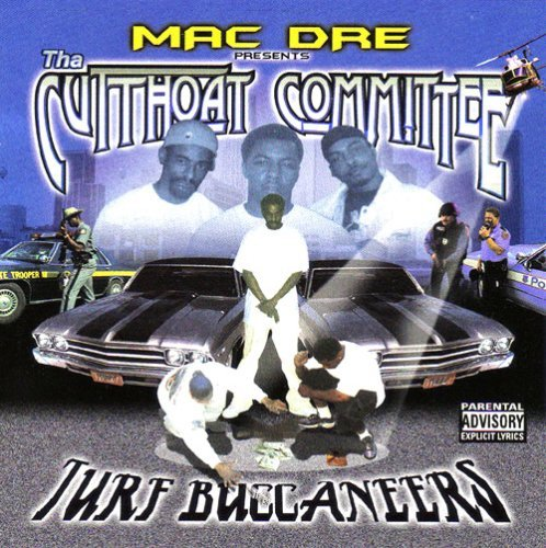 Mac Dre Presents The Cutthoat Turf Buccaneers Explicit Version Feat. Tic Sleep Dank Bobcat