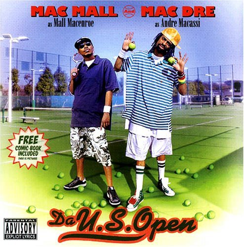 Mac Dre Mac Mall Da U.S. Open Mall Macenroe Vs. Explicit Version