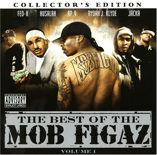 Mob Figaz Vol. 1 Best Of The Mob Figaz M Explicit Version