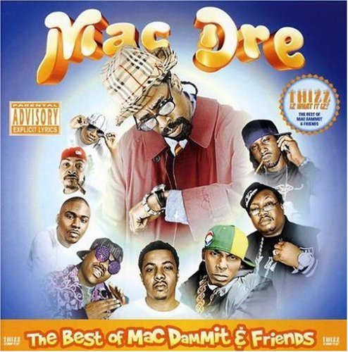 Mac Dre Best Of Mac Dammit & Friends Explicit Version