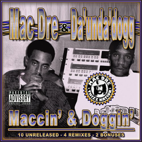 Mac Dre & Da Unda' Dogg Maccin & Doggin Explicit Version