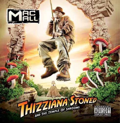 Mac Mall Thizziana Stoned & The Temple Explicit Version