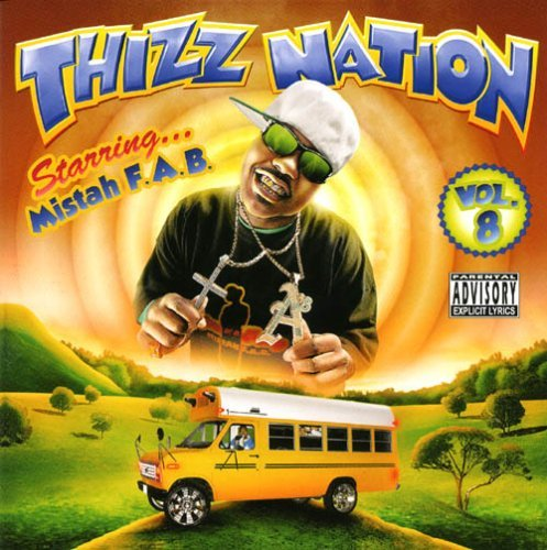 Mistah F.A.B. Vol. 8 Mac Dre Presents Thizz Explicit Version