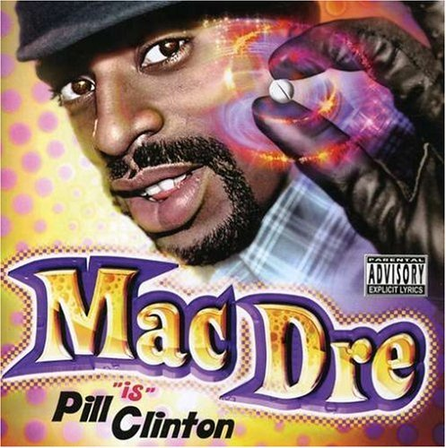 Mac Dre Pill Clinton Explicit Version