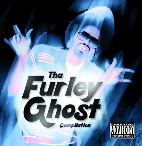 Mac Dre Presents Tha Furly Ghost Compilation Explicit Version