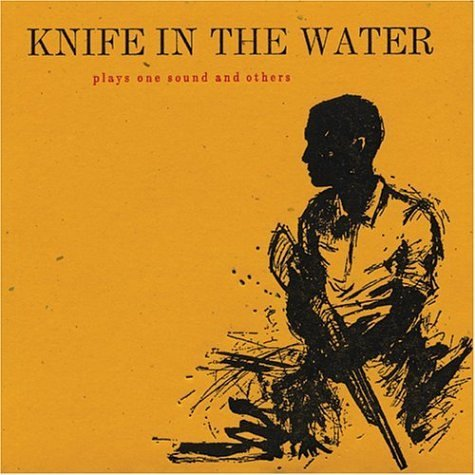 Knife In The Water Plays One Sound & Others