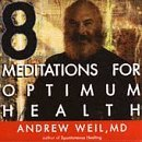 Andrew Md Weil Meditations For Optimum Health