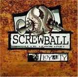 Screwball Loyalty Explicit Version