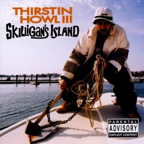 Thirstin Howl Iii Skilligan's Island Explicit Version