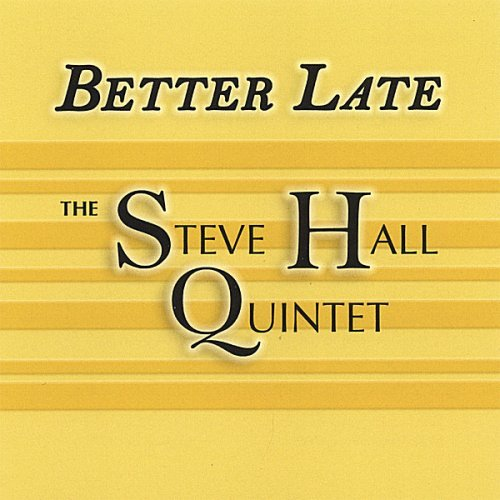 Hall Steve Quintet Better Late