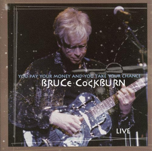 Bruce Cockburn You Pay Your Money