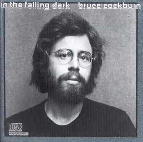 Bruce Cockburn In The Falling Dark