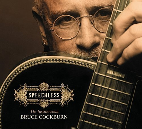 Bruce Cockburn Speechless Explicit Version