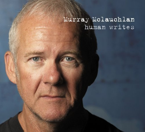 Murray Mclauchlan Human Writes
