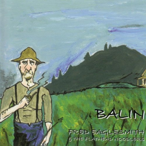Fred & The Flathead Eaglesmith Balin