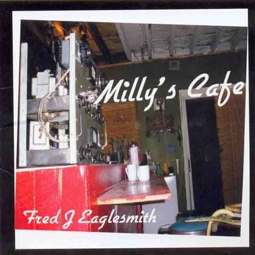 Fred Eaglesmith Milly's Cafe