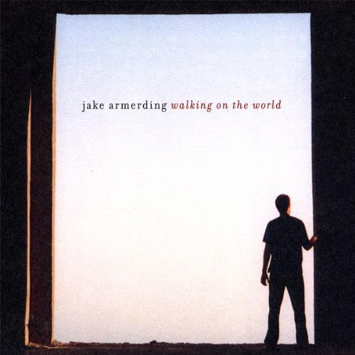 Jake Armerding Walking On The World