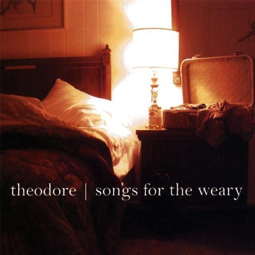 Theodore Songs For The Weary