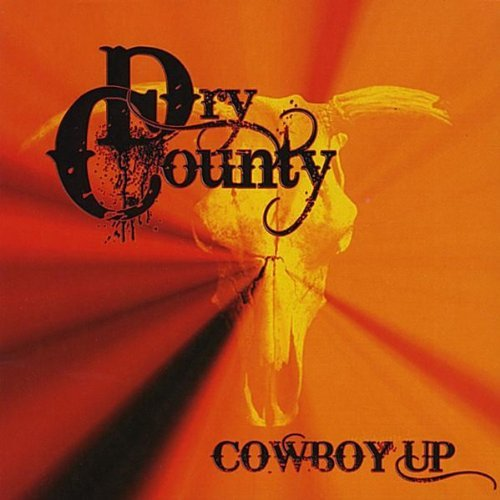 Dry County Cowboy Up