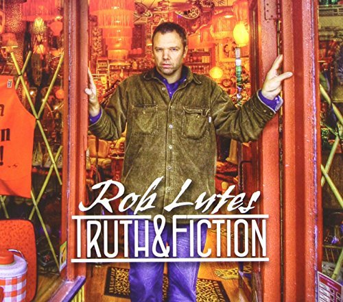 Rob Lutes Truth & Fiction