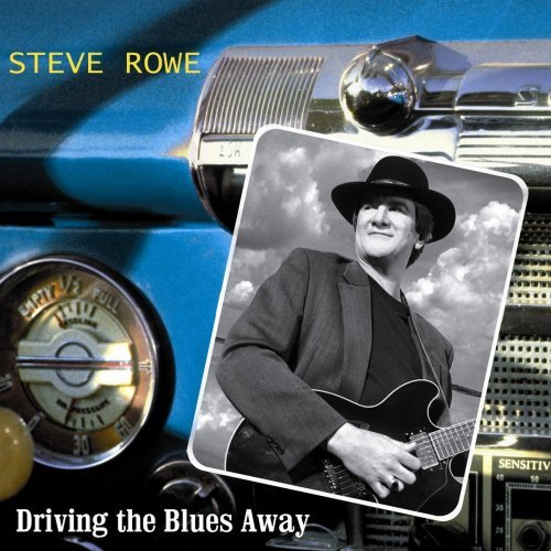 Steve Rowe Driving The Blues Away Import Can