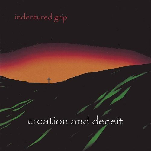 Indentured Grip Creation & Deceit