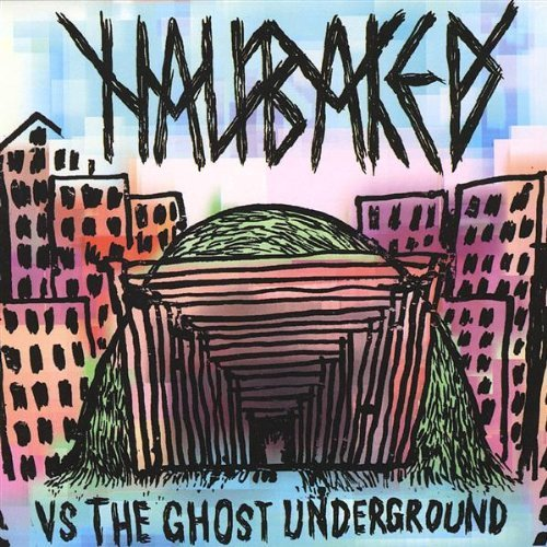 Half Baked Half Baked Vs The Ghost Underg