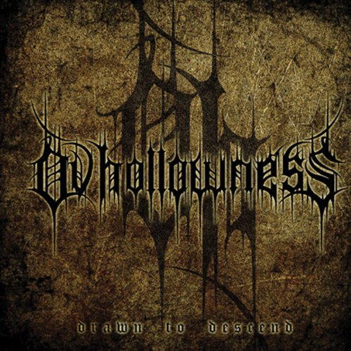 Ov Hollowness Drawn To Descend