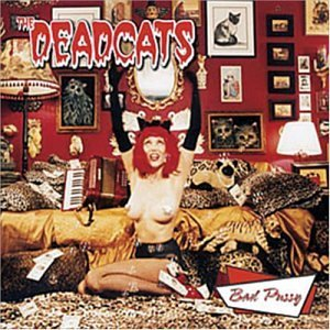Deadcats Bad Pussy