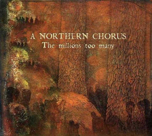 Northern Chorus Millions Too Many
