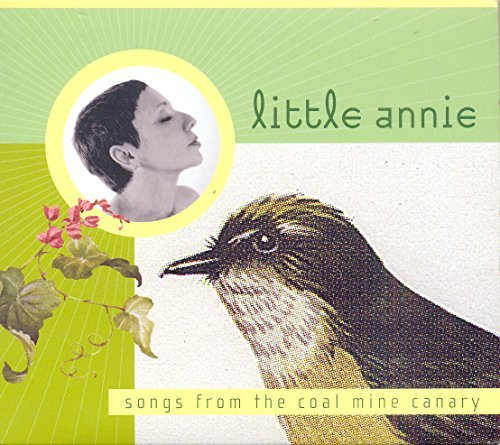 Little Annie Songs From The Coalmine Canary