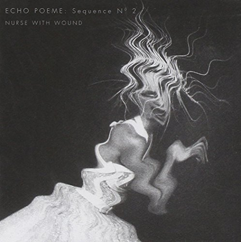 Nurse With Wound Echo Poeme No. 2