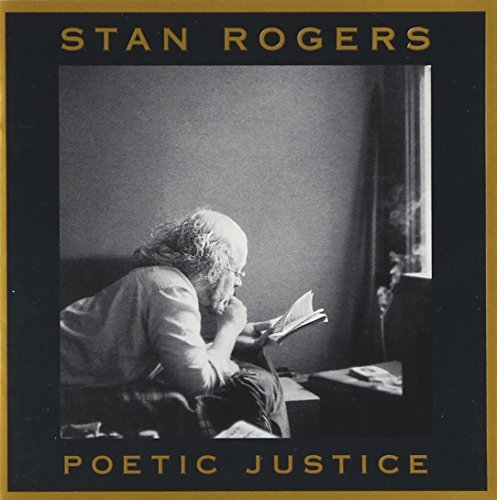 Stan Rogers Poetic Justice 2 Artists On 1