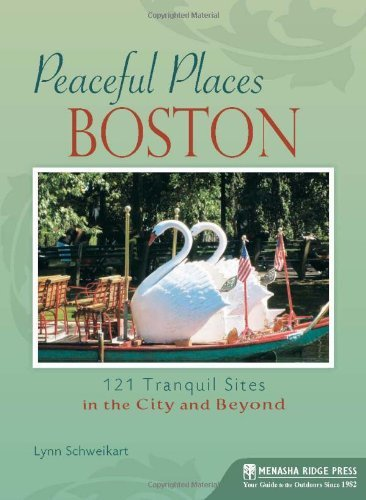 Lynn Schweikart Peaceful Places Boston 121 Tranquil Sites In The City And Beyond