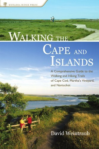 David Weintraub Walking The Cape And Islands A Comprehensive Guide To The Walking And Hiking T