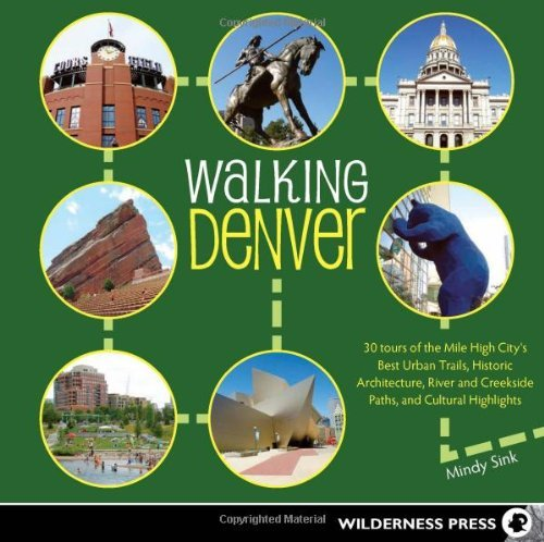 Mindy Sink Walking Denver 30 Tours Of The Mile High City's Best Urban Trail