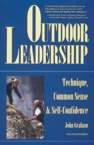 John Graham Outdoor Leadership Technique Common Sense & Self Confidence