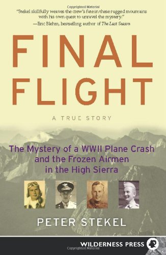 Peter Stekel Final Flight The Mystery Of A Wwii Plane Crash And The Frozen