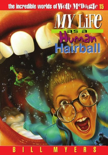 Bill Myers My Life As A Human Hairball