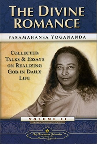 Paramahansa Yogananda The Divine Romance Collected Talks And Essays On Realizing God In Da 0002 Edition;revised