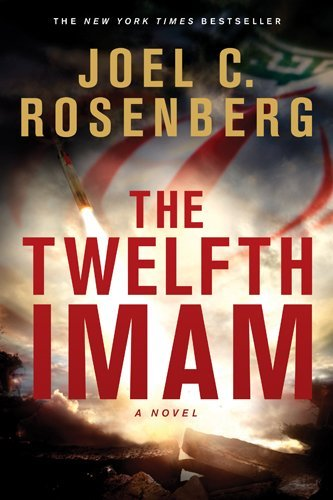 Joel C. Rosenberg The Twelfth Imam
