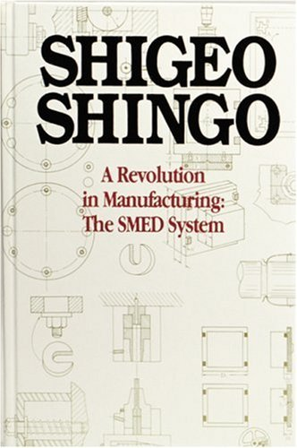 Shingo A Revolution In Manufacturing The Smed System