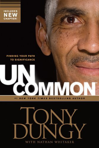 Tony Dungy Uncommon Finding Your Path To Significance Enlarged