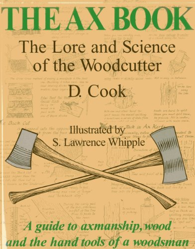 D. Cook The Ax Book The Lore And Science Of The Woodcutter