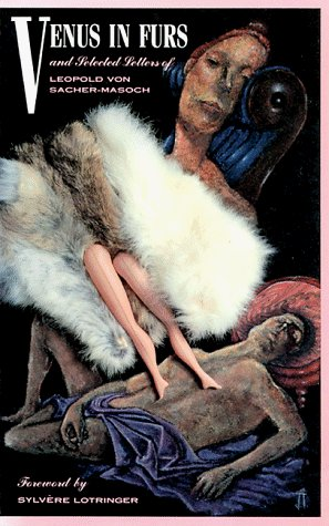 Von Sacher Masoch Venus In Furs And Selected Stories Stories About Mastery Slavery And The Darker Sid
